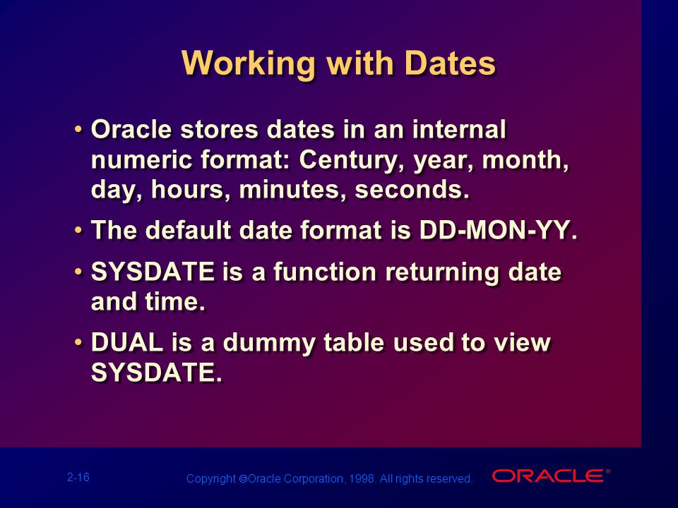 2-16 Copyright  Oracle Corporation, 1998. All rights reserved.