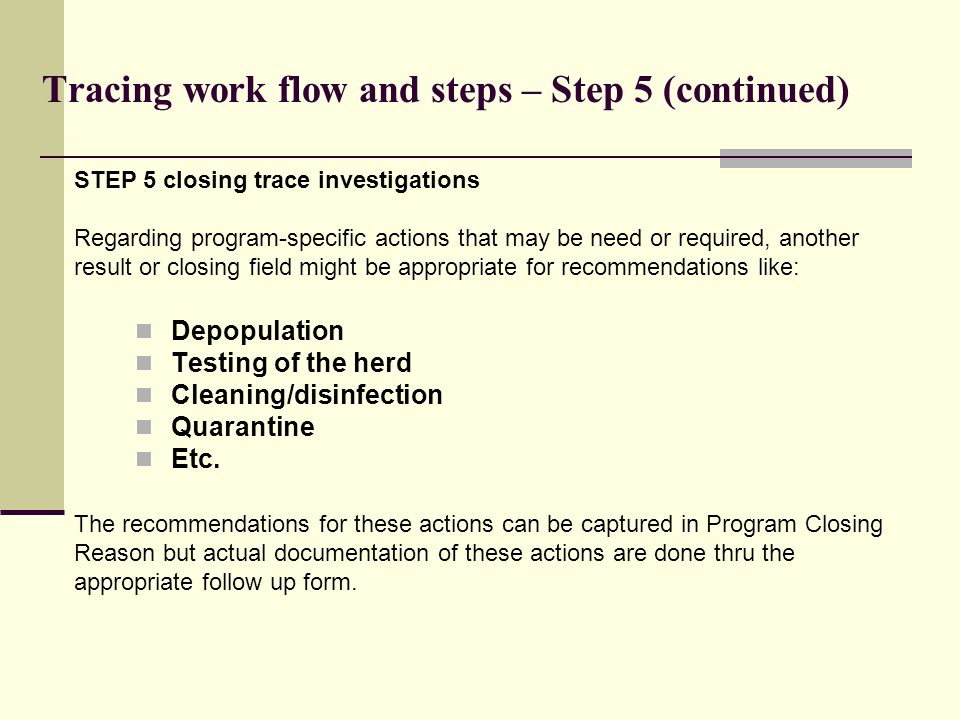 STEP 5 closing trace investigations Regarding program-specific actions that may be need or required, another result or closing field might be appropri
