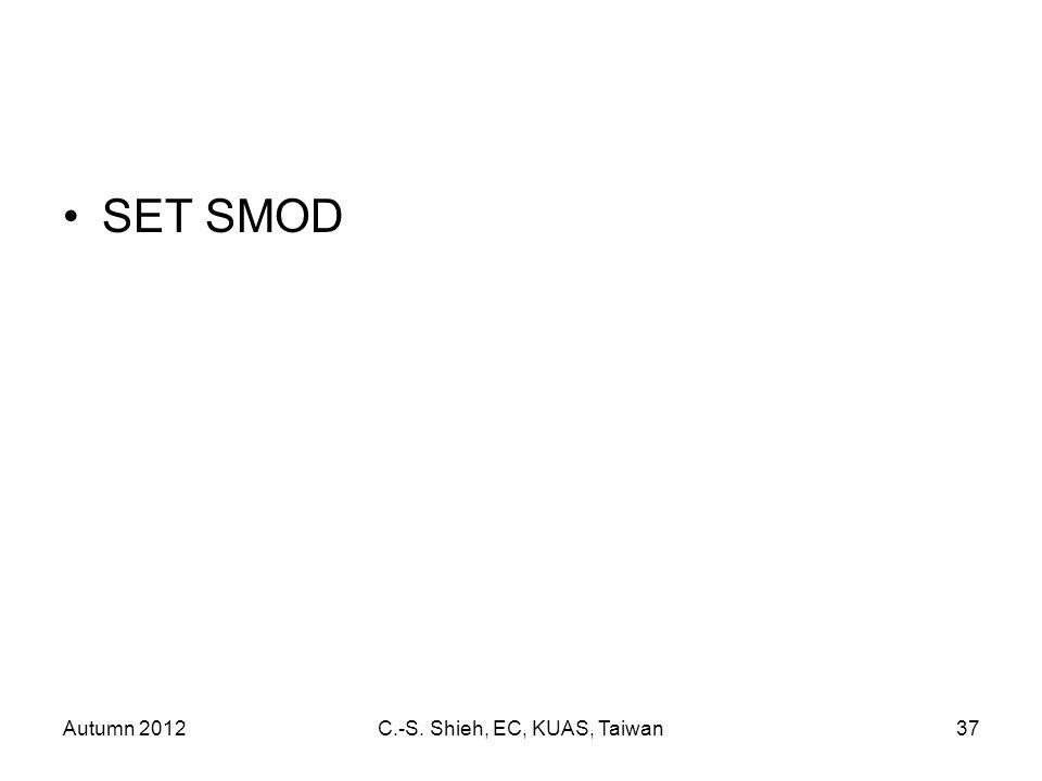 Autumn 2012C.-S. Shieh, EC, KUAS, Taiwan37 SET SMOD