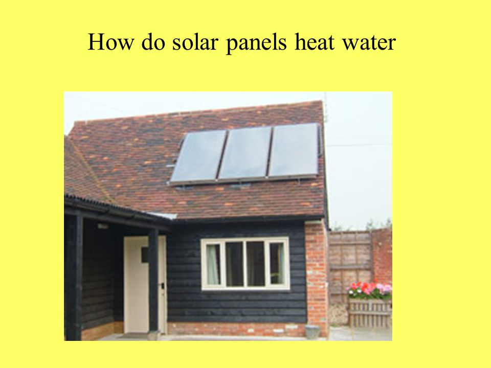 How do solar panels heat water