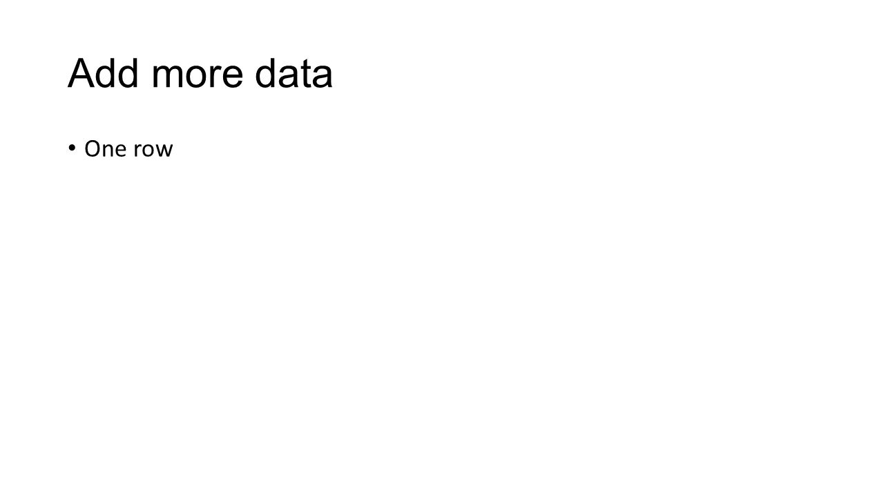 Add more data One row