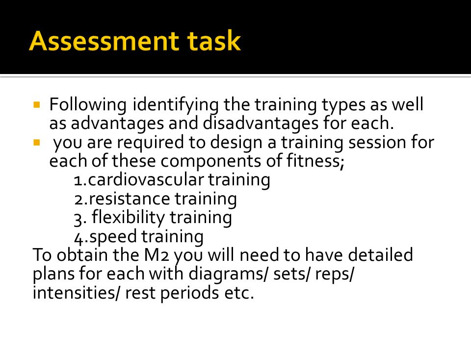  Following identifying the training types as well as advantages and disadvantages for each.