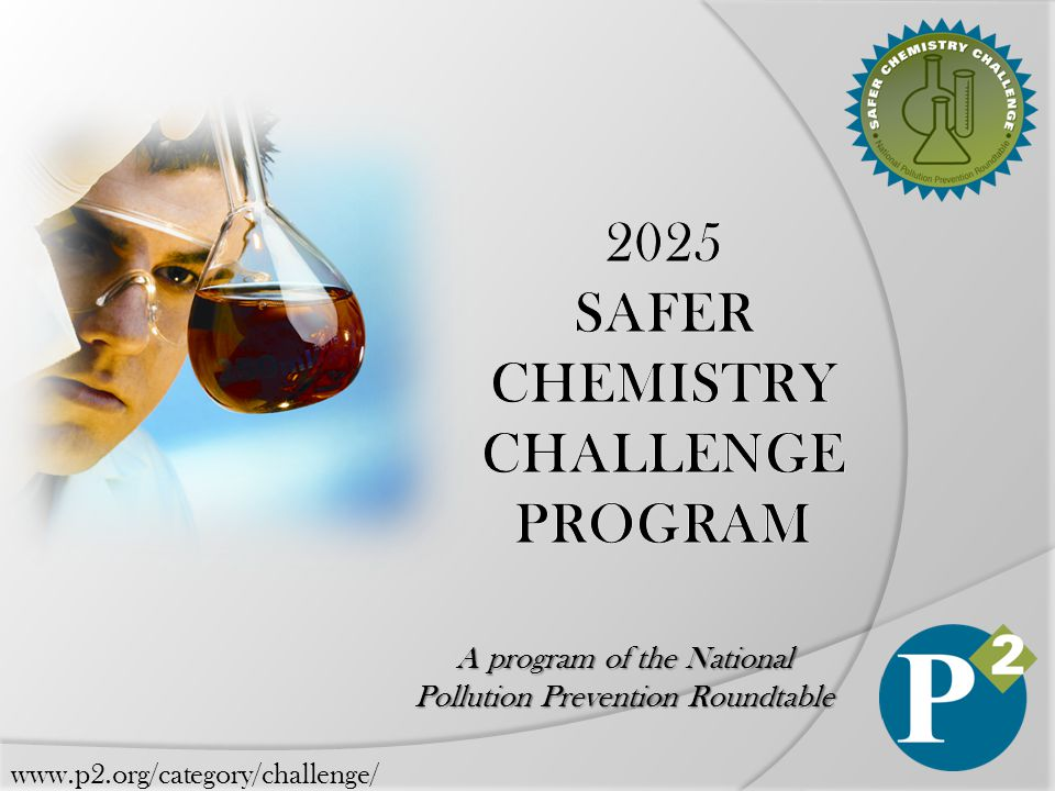 www.p2.org/category/challenge/ A program of the National Pollution Prevention Roundtable