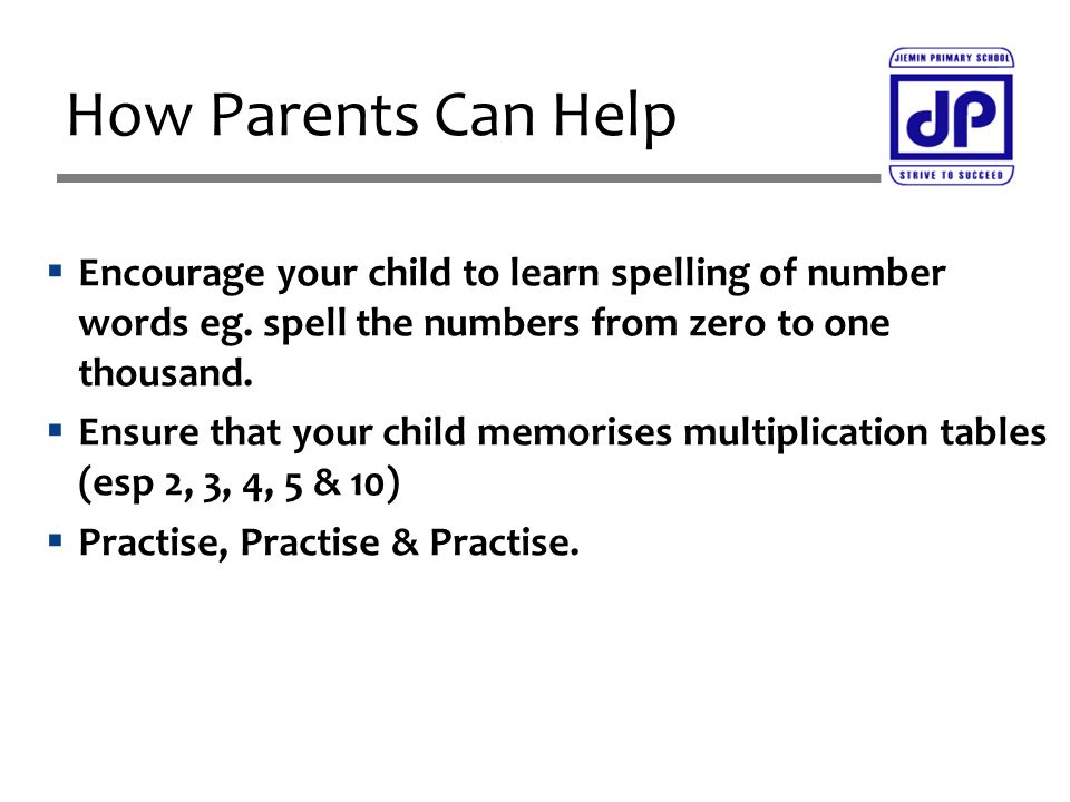  Encourage your child to learn spelling of number words eg.