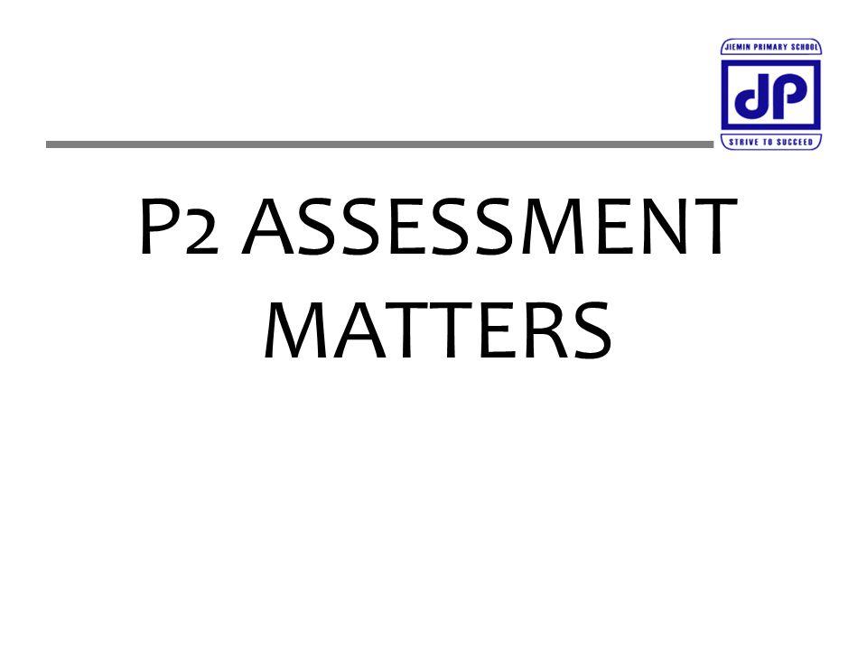 P2 ASSESSMENT MATTERS