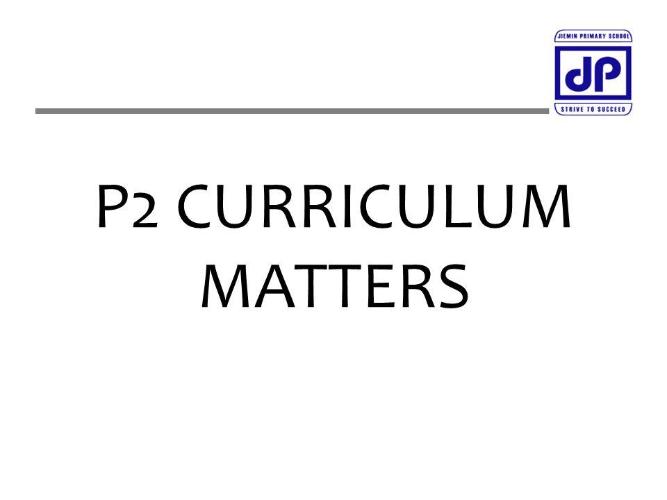 P2 CURRICULUM MATTERS