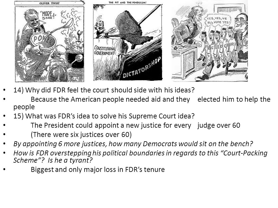 14) Why did FDR feel the court should side with his ideas.
