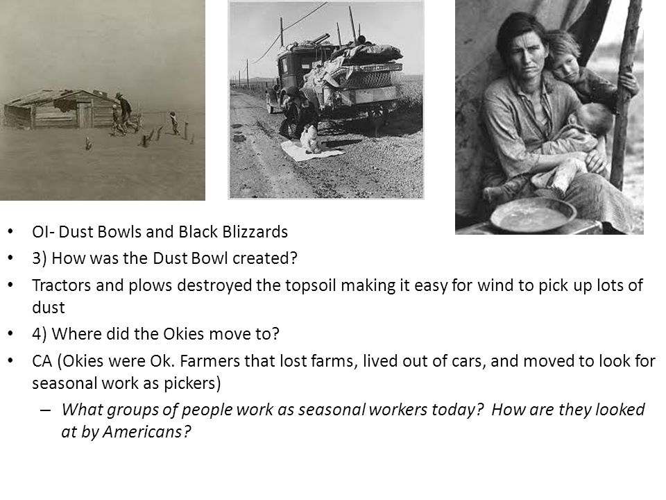 OI- Dust Bowls and Black Blizzards 3) How was the Dust Bowl created.