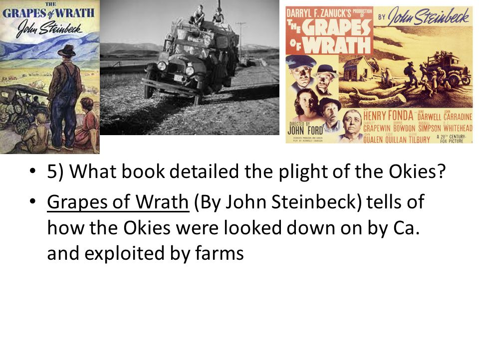 5) What book detailed the plight of the Okies.