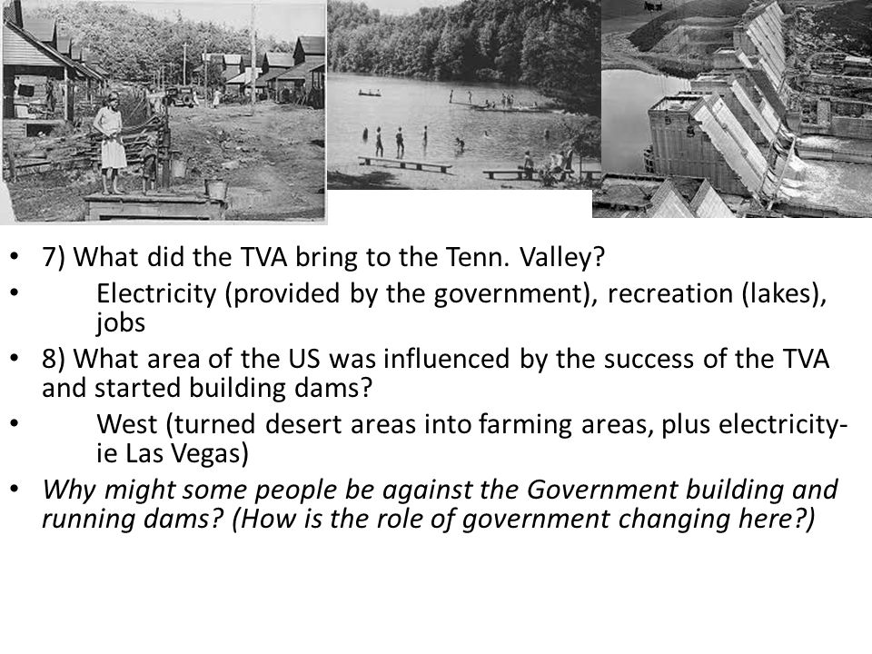 7) What did the TVA bring to the Tenn. Valley.