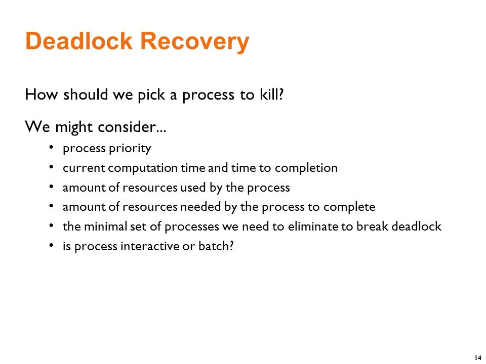 14 Deadlock Recovery How should we pick a process to kill.
