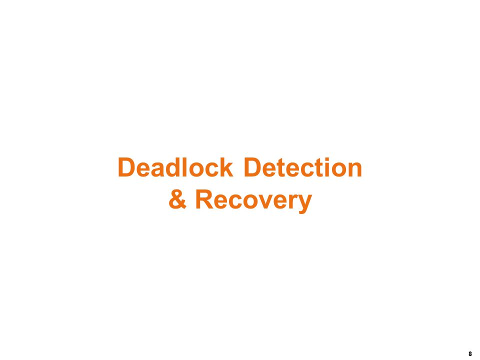 8 Deadlock Detection & Recovery