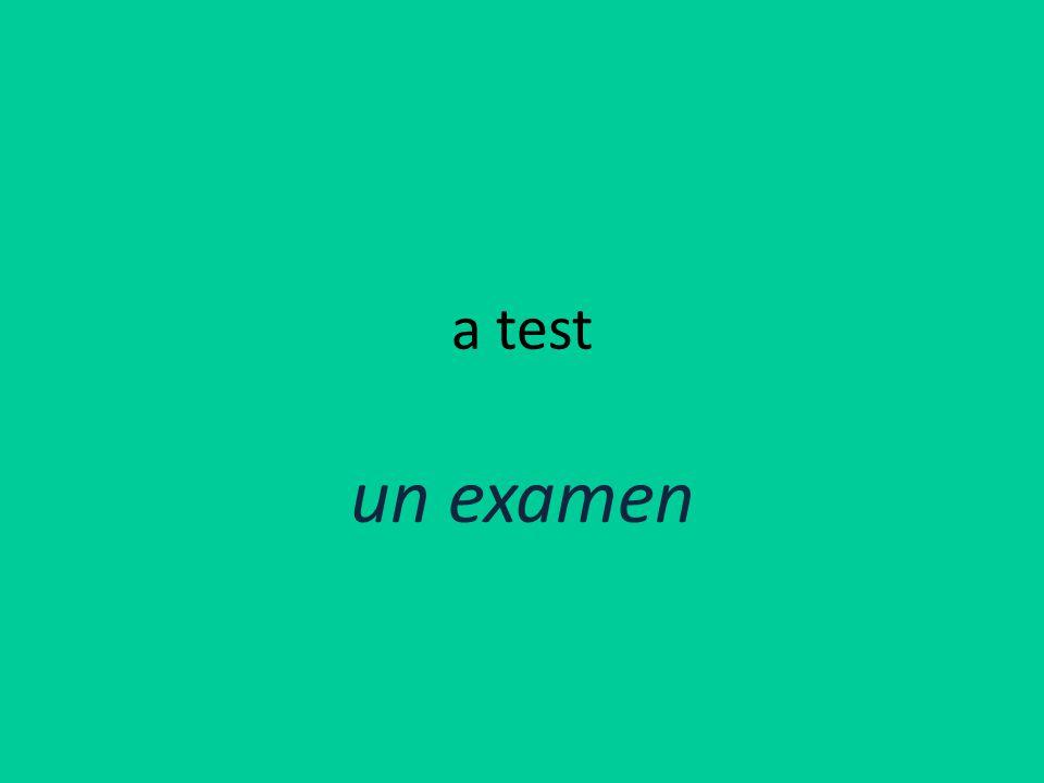 a test un examen