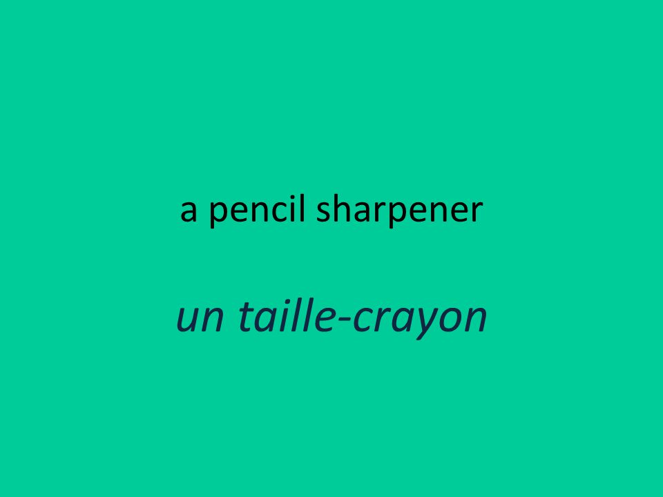 a pencil sharpener un taille-crayon