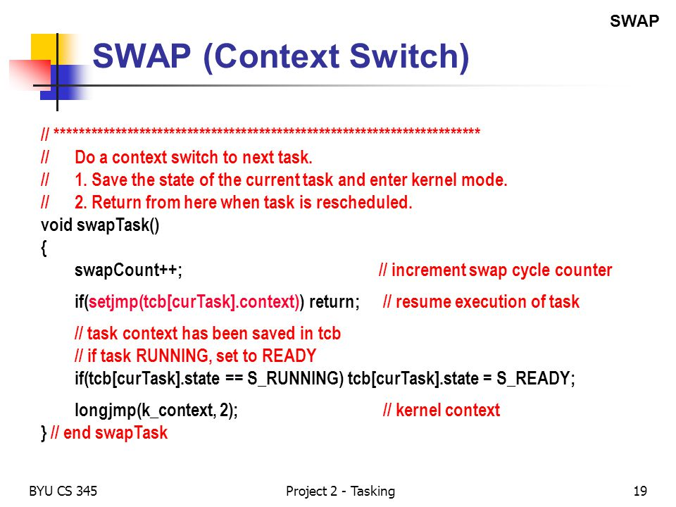 BYU CS 345Project 2 - Tasking19 SWAP (Context Switch) // *********************************************************************** //Do a context switch