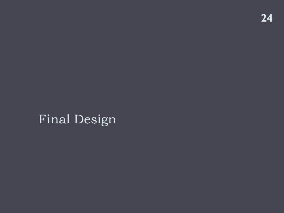 Final Design 24