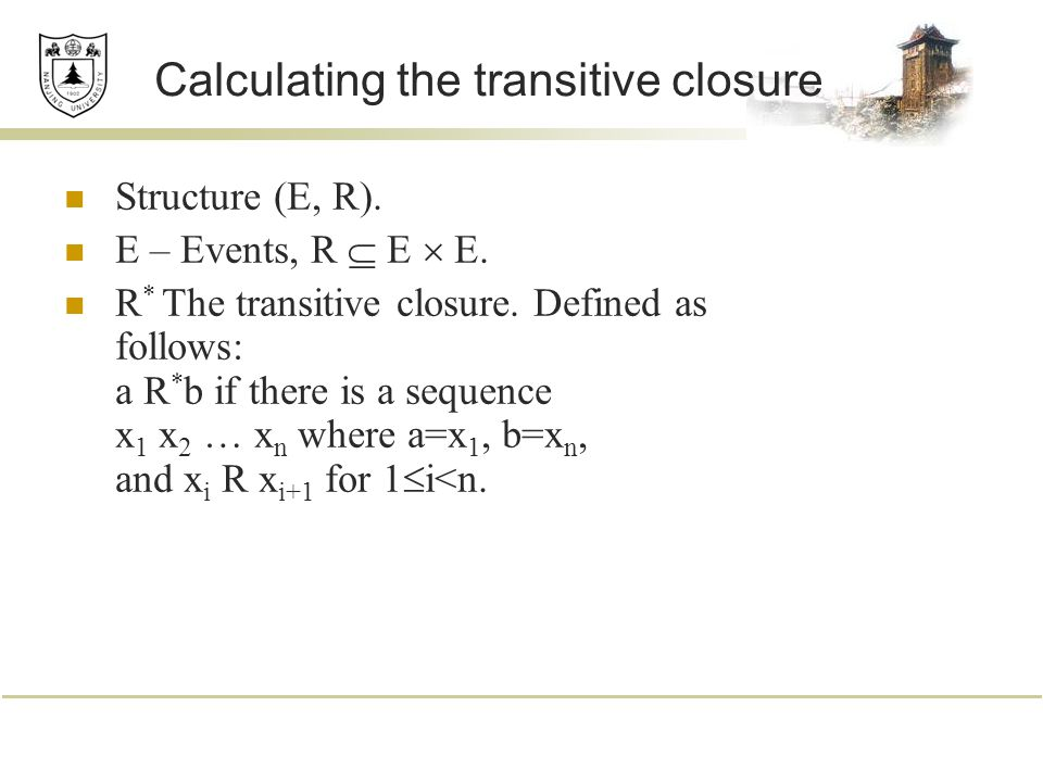 Calculating the transitive closure Structure (E, R).