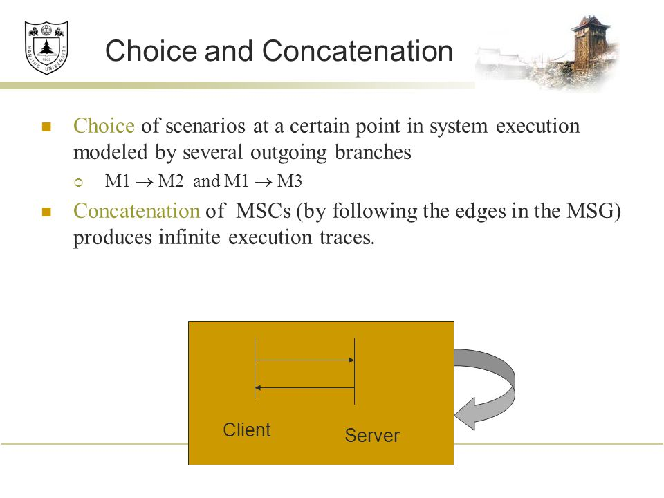 Choice and Concatenation Choice of scenarios at a certain point in system execution modeled by several outgoing branches  M1  M2 and M1  M3 Concate