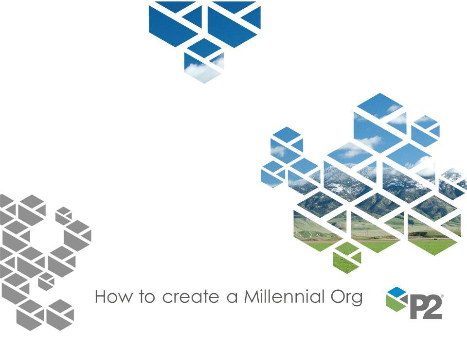 How to create a Millennial Org