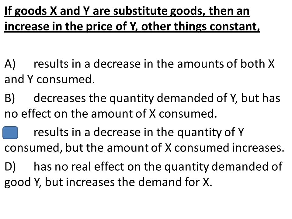 Other things constant, quantity supplied of a product is determined by A)input prices.