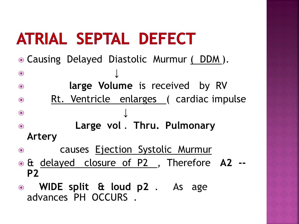 Causing Delayed Diastolic Murmur ( DDM ).  ↓  large Volume is received by RV  Rt.