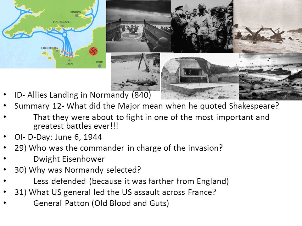 ID- Allies Landing in Normandy (840) Summary 12- What did the Major mean when he quoted Shakespeare.
