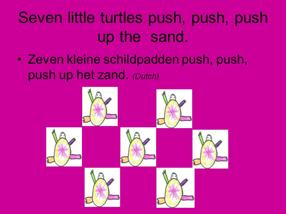 Seven little turtles push, push, push up the sand.