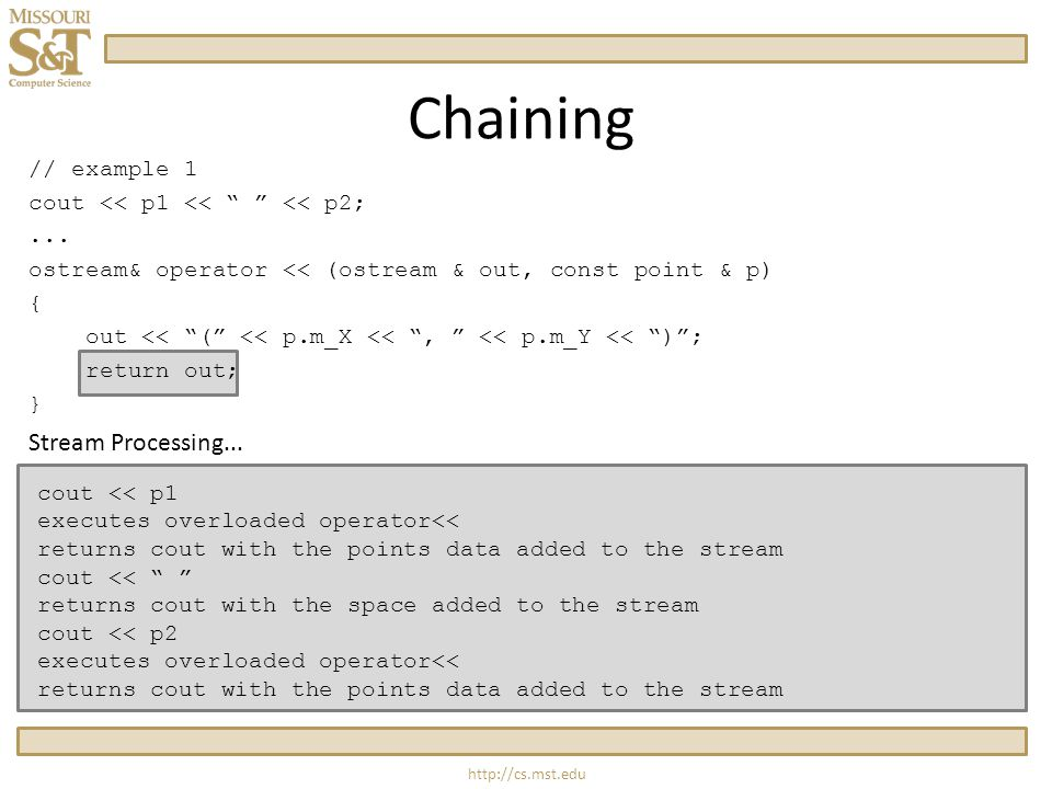 http://cs.mst.edu Chaining // example 1 cout << p1 << << p2;...