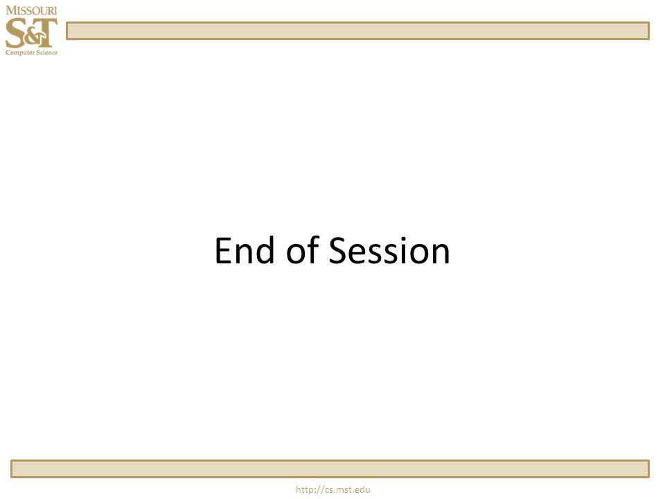 http://cs.mst.edu End of Session