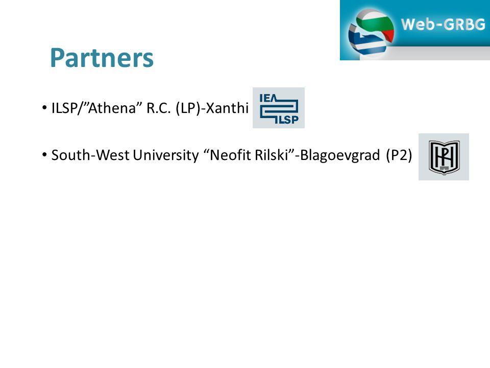 Partners ILSP/ Athena R.C. (LP)-Xanthi South-West University Neofit Rilski -Blagoevgrad (P2)