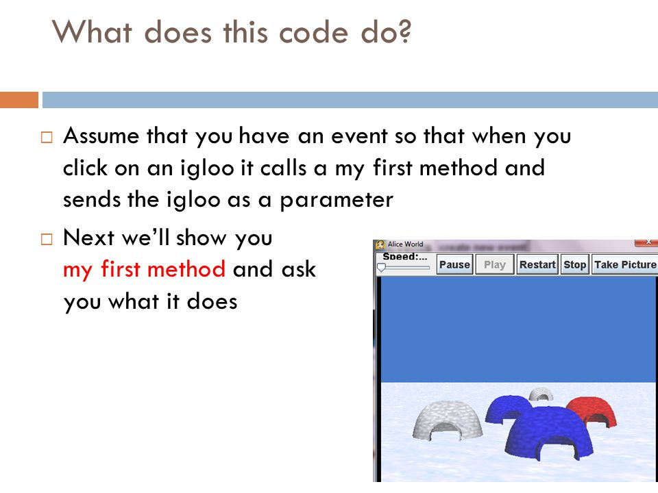 What does this code do? When blue, red or green… Feedback Paraphrase Justify World.my first method