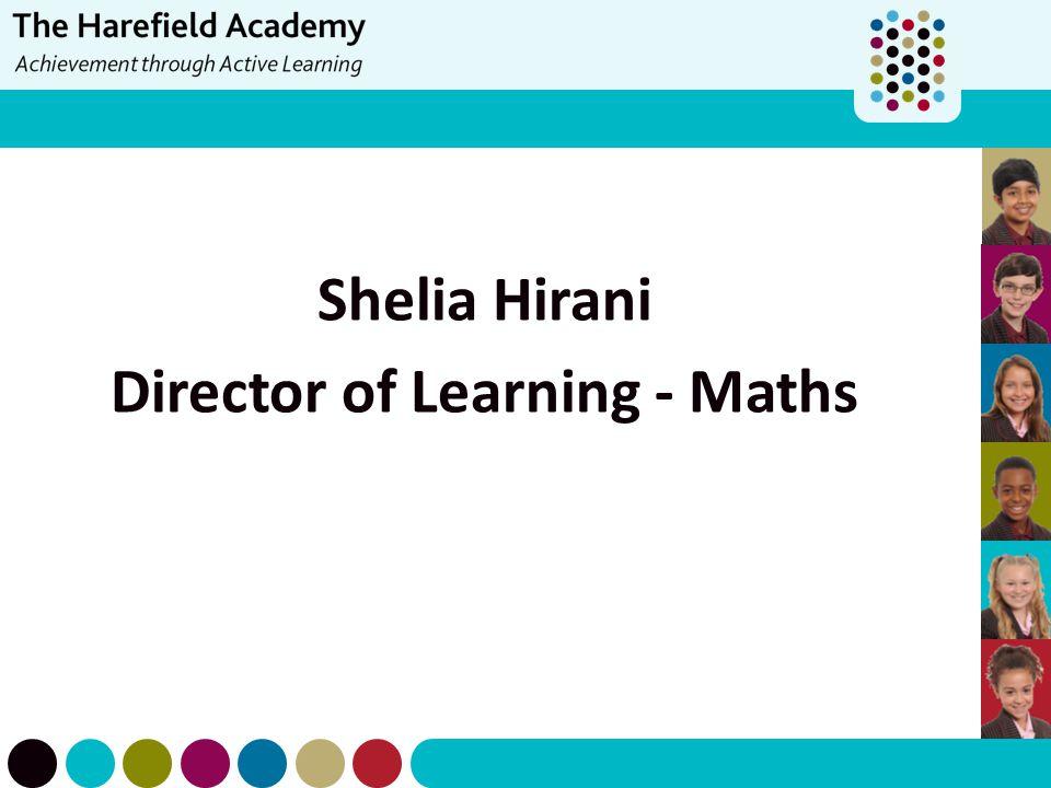 Shelia Hirani Director of Learning - Maths