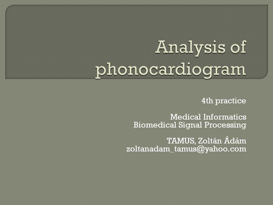 4th practice Medical Informatics Biomedical Signal Processing TAMUS, Zoltán Ádám zoltanadam_tamus@yahoo.com