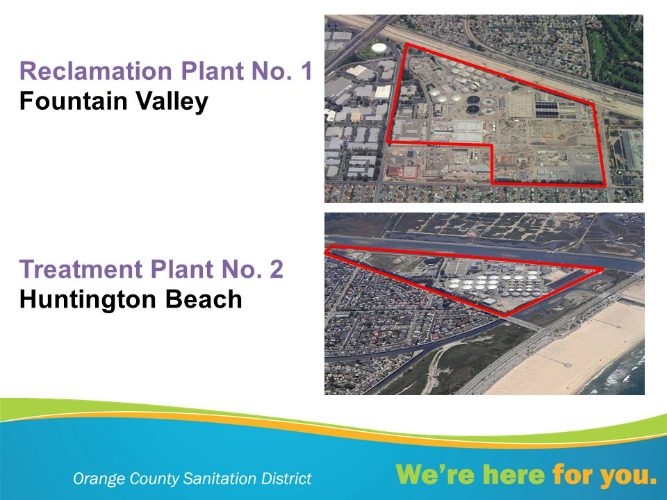 Reclamation Plant No. 1 Fountain Valley Treatment Plant No. 2 Huntington Beach