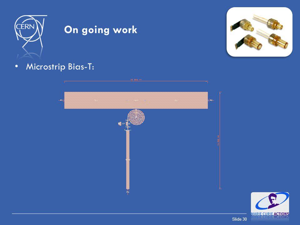 Slide 30 On going work Microstrip Bias-T: