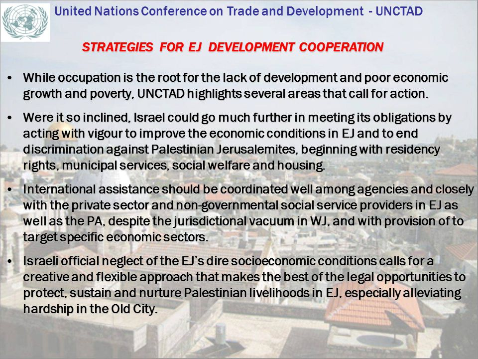 While occupation is the root for the lack of development and poor economic growth and poverty, UNCTAD highlights several areas that call for action.Wh
