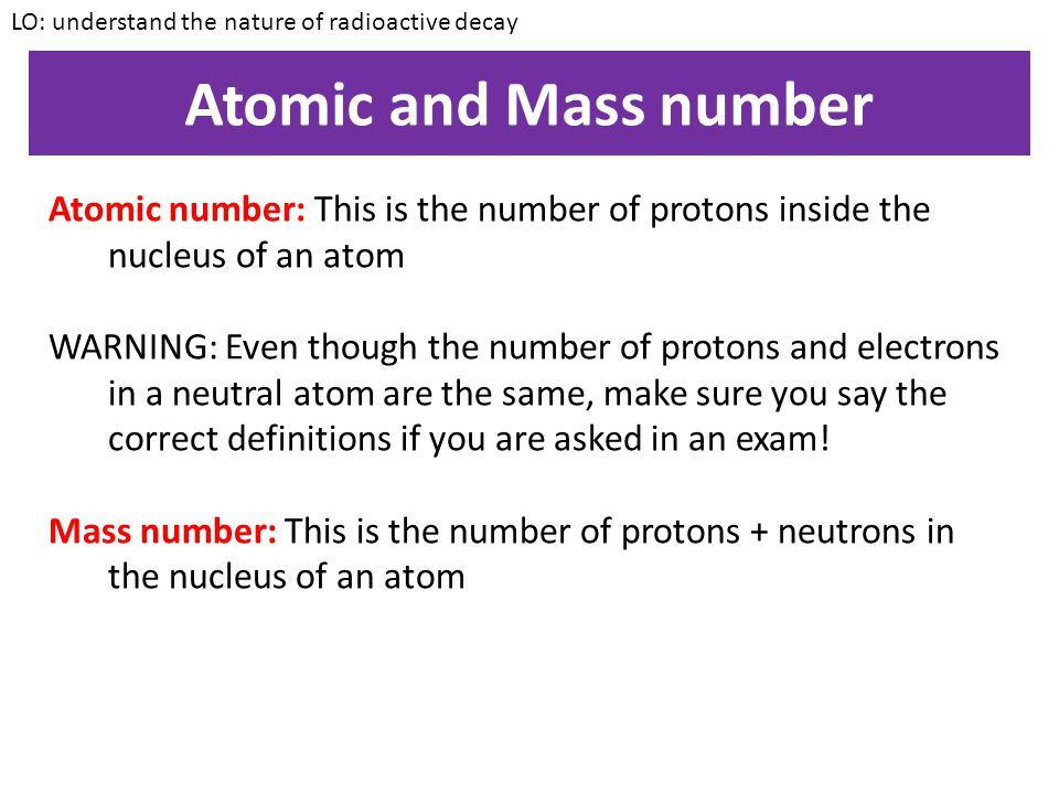Relative sizes LO: understand the nature of radioactive decay