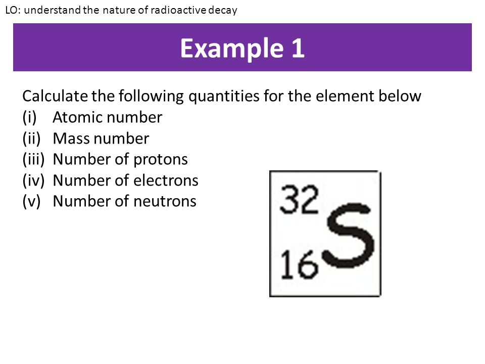 Atomic and Mass number Atomic number: This is the number of protons inside the nucleus of an atom Mass number: This is the number of protons + neutron