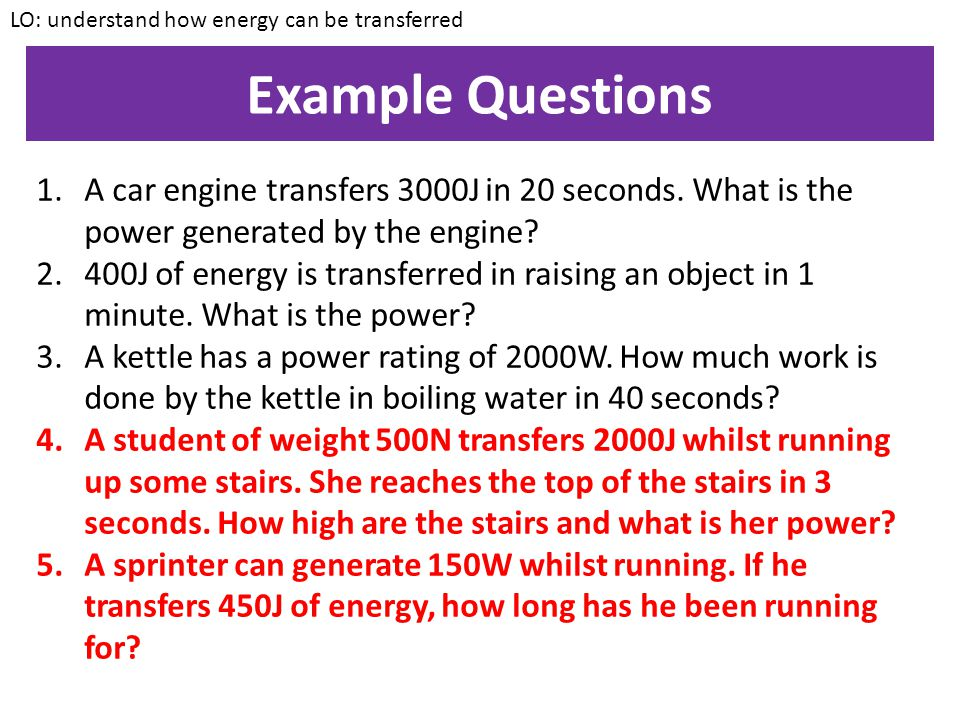 Example 1 An object of weight 700N is raised by a height of 2m in a time of four seconds. Calculate the work done in raising the object and the power.