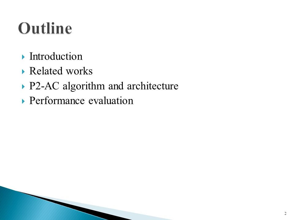  Introduction  Related works  P2-AC algorithm and architecture  Performance evaluation 2