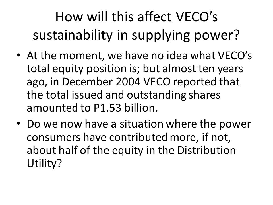 How will this affect VECO's sustainability in supplying power.