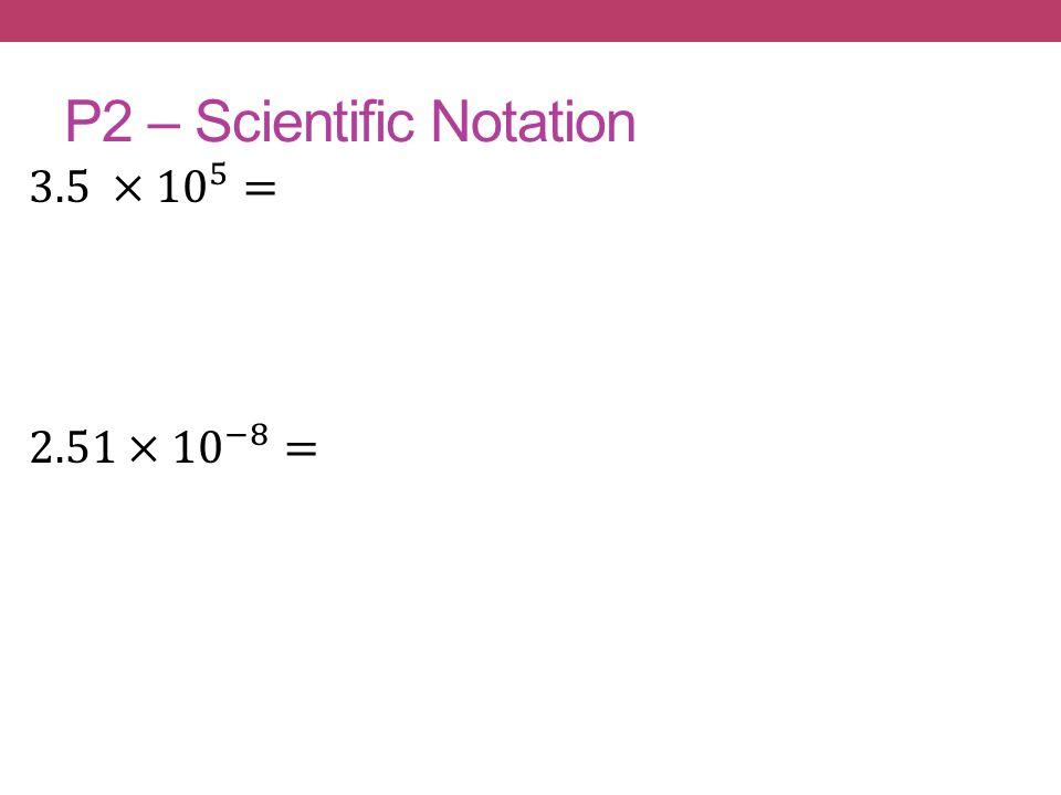 P2 – Scientific Notation