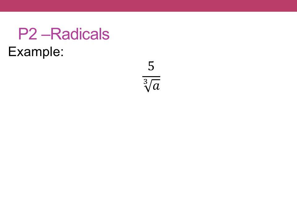 P2 –Radicals
