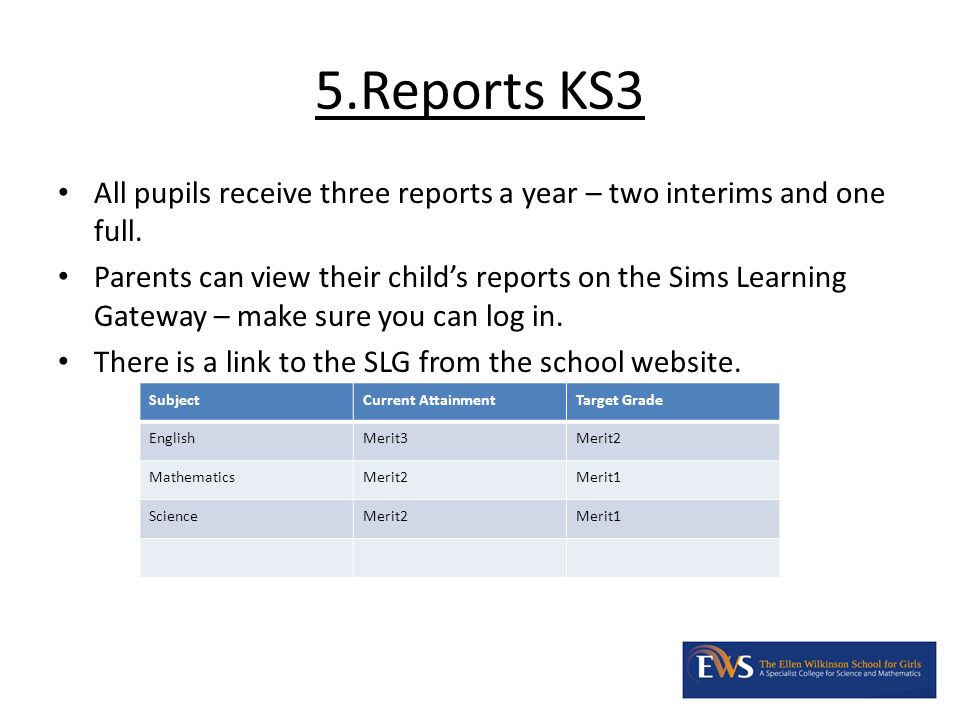 5.Reports KS3 All pupils receive three reports a year – two interims and one full.
