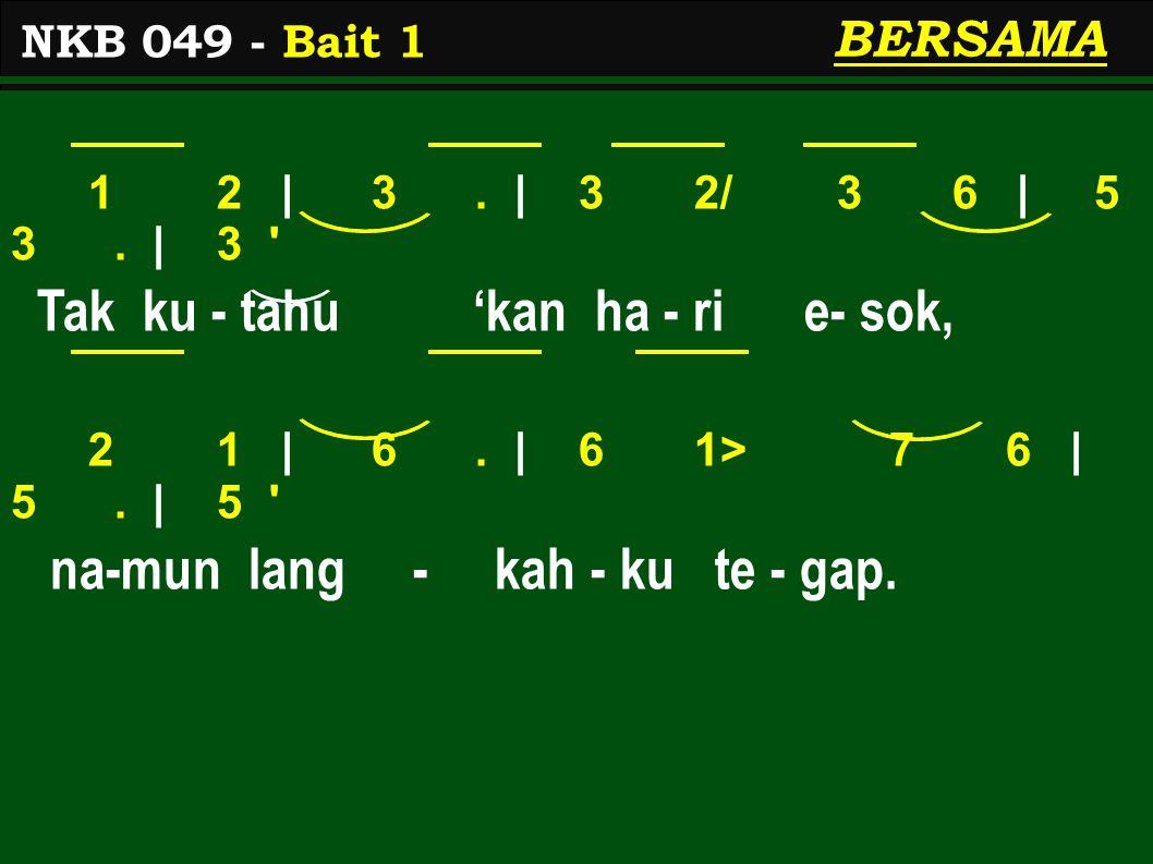1> 1> | 1>.| 1> 1> 7 6 | 1> 5. | 5 Bu-kan sur - ya ku- ha - rap-kan, 4 3 | 6.