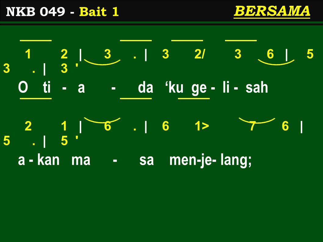 1> 1> | 1>.| 1> 1> 7 6 | 5 3. | 3 'ku ber - ja - lan ser- ta Ye-sus.