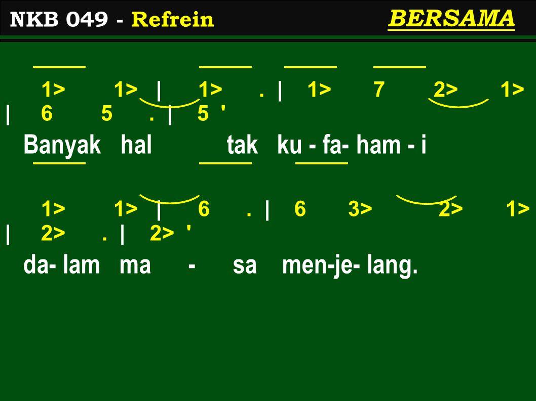 1> 1> | 1>.| 1> 1> 7 6 | 5 3. | 3 Di- pim - pin - Nya 'ku ber - ta - han 1 2 | 3.