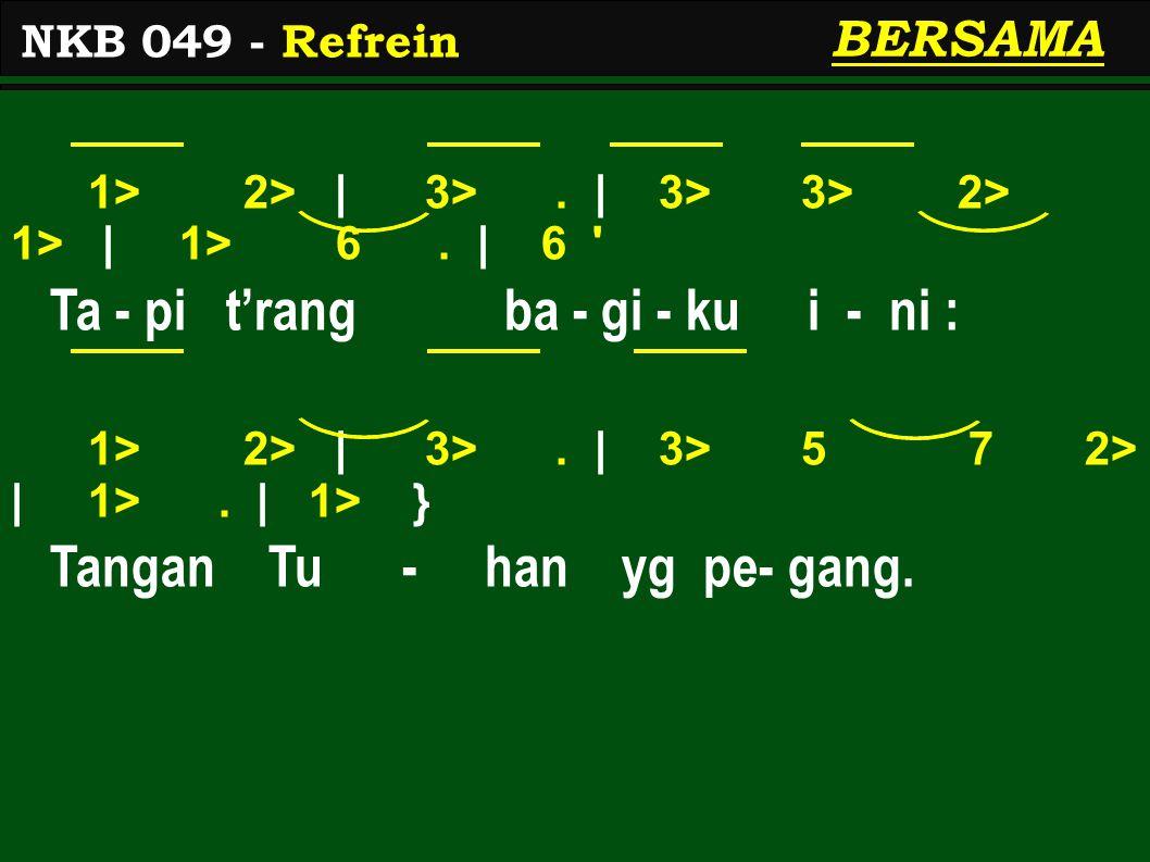 1 2 | 3.| 3 2/ 3 6 | 5 3. | 3 Ma-kin t'rang - lah per- ja - lan- an, 2 1 | 6.