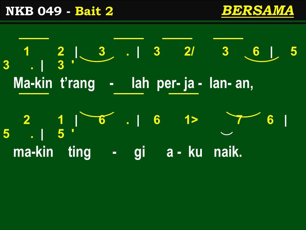 1> 1> | 1>.| 1> 1> 7 6 | 1> 5. | 5 Dan be - ban - ku ma-kin ringan, 4 3 | 6.
