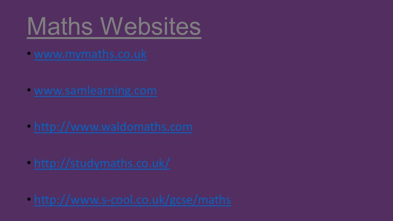 Maths Websites http://www.hegartymaths.com/ http://www.mathsguru.co.uk www.bbc.co.uk/schools/gcsebitesize/maths/ www.bbc.co.uk/schools/gcsebitesize/maths/ www.mathscard.co.uk/apps